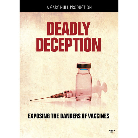 Deadly Deception: Exposing the Dangers of Vaccines DVD