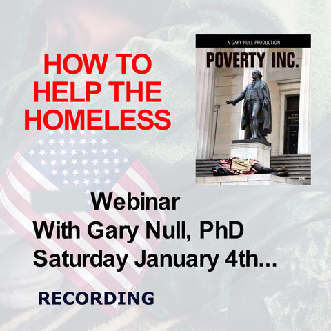 Digital Recording of Webinar: How to Help the Homeless (and keep from becoming one yourself)
