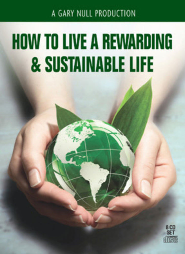 How to Live a Rewarding and Sustainable Life - 8 CD Set