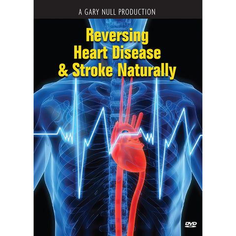 Reversing Heart Disease & Stroke Naturally. DVD
