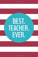 Best Teacher Ever (6x9 Journal): Lined Writing Notebook, 120 Pages – Preppy Magenta & Teal Blue Striped by Perky Bird Journals [Paperback]