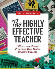 The Highly Effective Teacher: 7 Classroom-Tested by Jeff C. Marshall [Paperback]