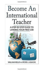 Become An International Teacher:A Step-By-Step vol 1 by William Kelly[Paperback]