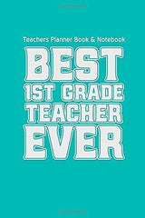 Teachers Planner Book & Best First Grade Teacher Ever: by Teacher Gifts (Diary)