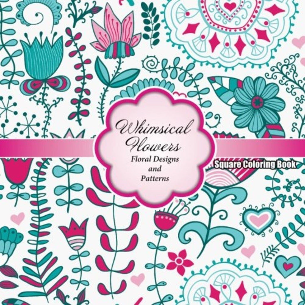 Whimsical designs coloring book - Whimsical Flowers Floral Designs Volume64 By Lilt Kids Coloring Books Paperback