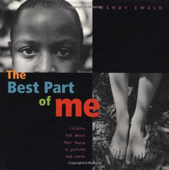 The Best Part of Me: Children Talk About their Bodie by Wendy Ewald [Hardcover]