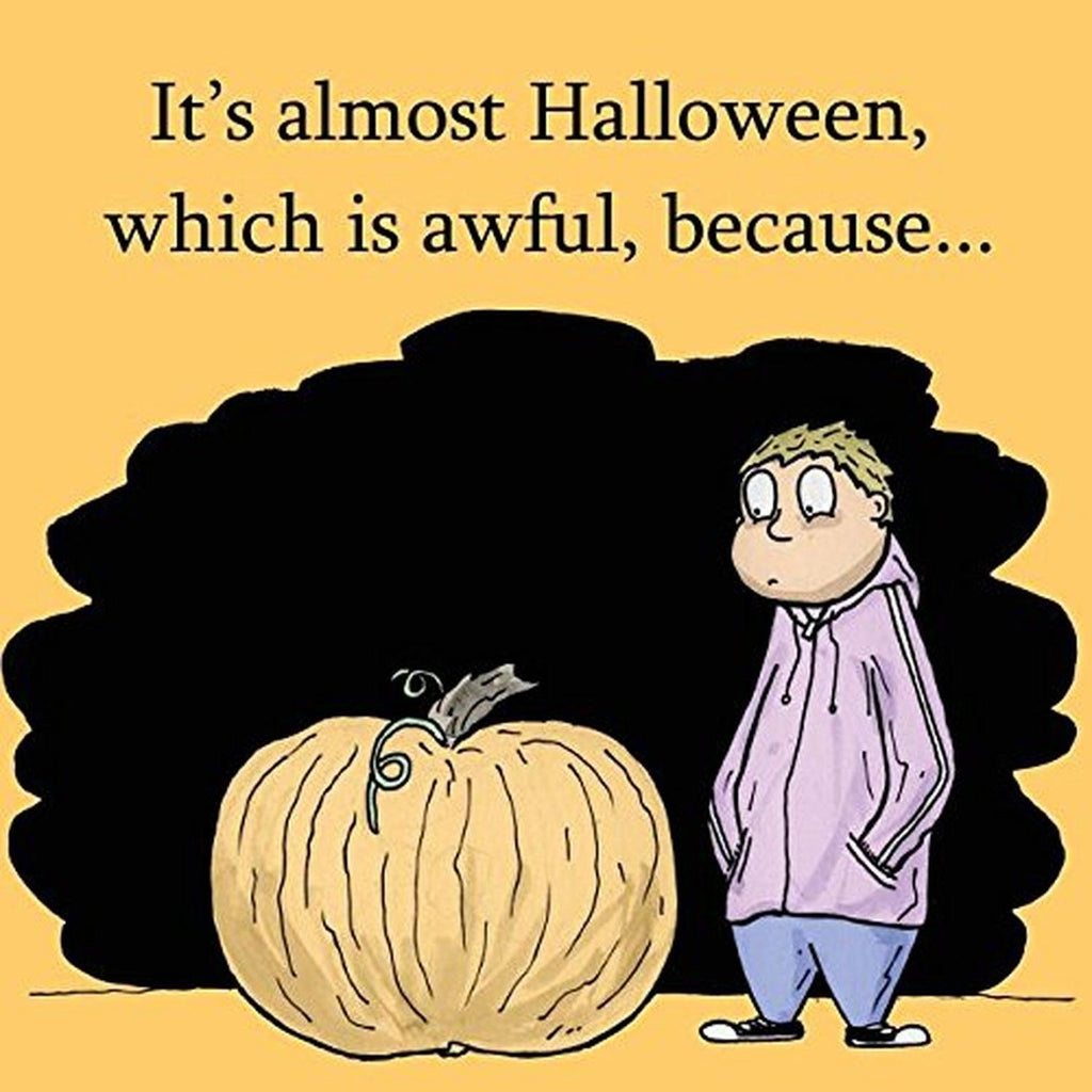 It's Almost Halloween Which Is Awful Because by Polly Calavara ...