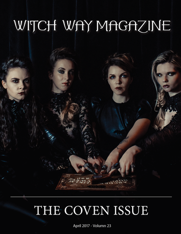April 2017 Vol #23 - The Coven Issue - Witch Way Magazine - Digital Issue