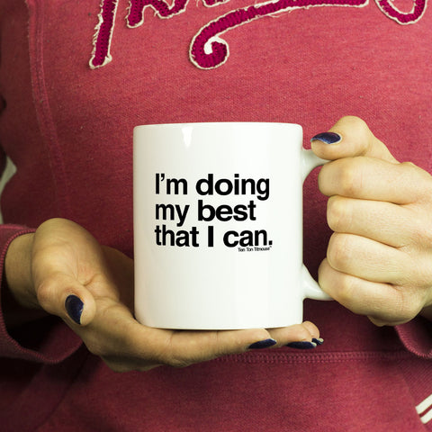 Funny Mug - I'm doing my best that I can
