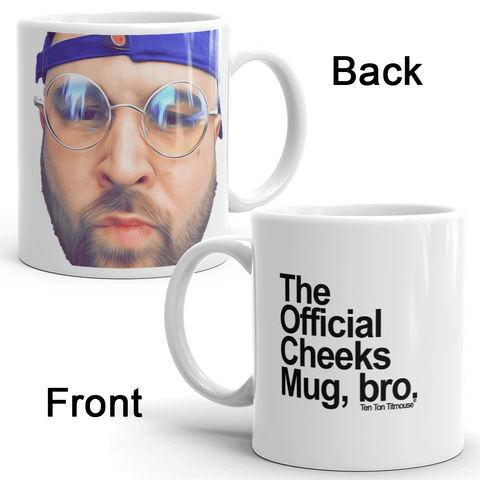 The Official Cheeks Mug, bro. Michael Cheeks Falccichio custom design