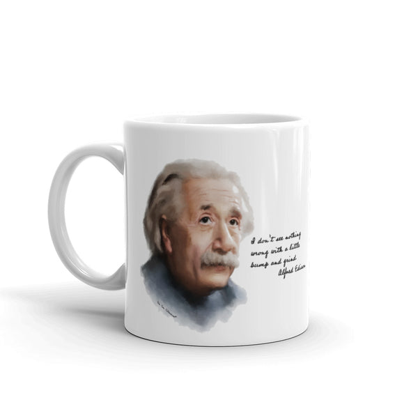 "Ten Ton Titmouse funny mug. Albert Einstein portrait with quote, ""I don't see nothing wrong with a little bump and grind."""