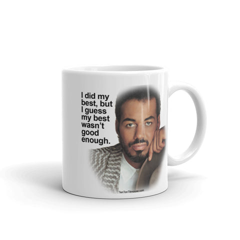 funny coffee mug: James Ingram - I did my best but I guess my best wasn't good enough