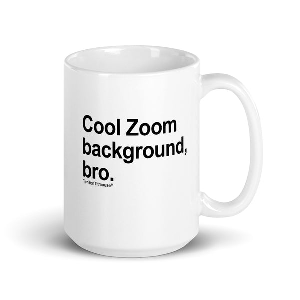 Ten Ton Titmouse Funny Mug - Cool Zoom Background Bro