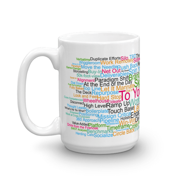 Funny Mug: To Your Point, Morning Buzzword Collection