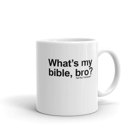 Funny office mug: What's my bible bro