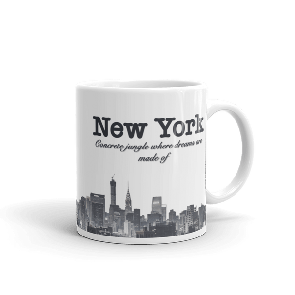 Funny Mug: New York, Concrete Jungle Where Dreams are Made Of