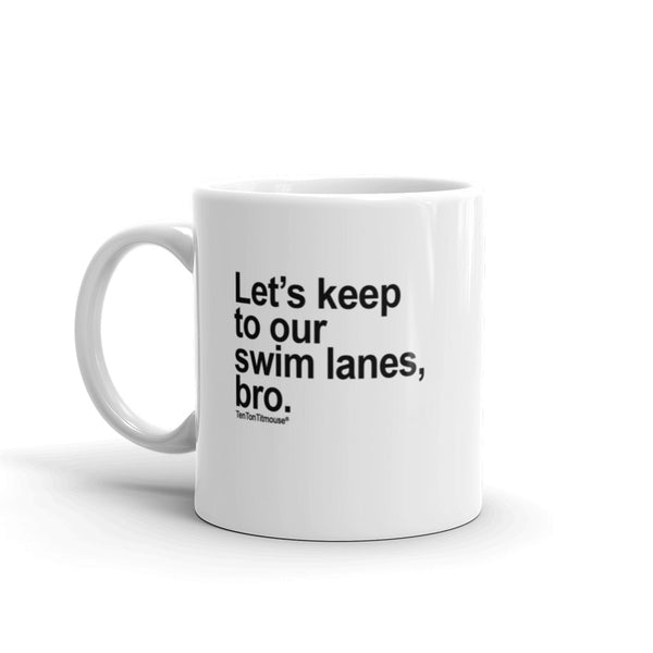 funny office mug: Let's keep to our swim lanes, bro