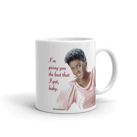 Funny Mug: Anita Baker - I'm giving you the best that I got