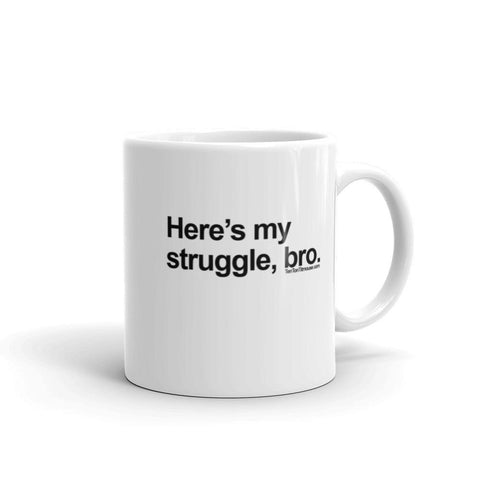 My Struggle, Bro Mug