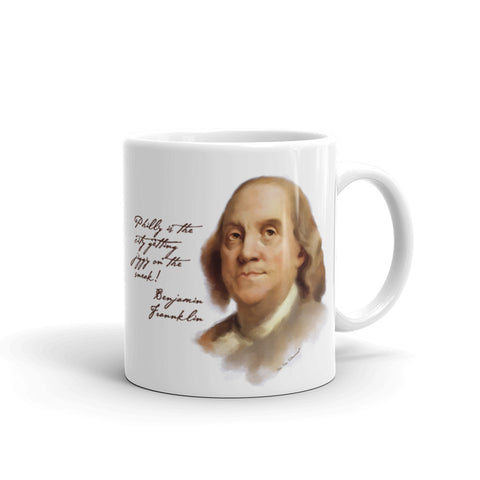 "Funny Mug: Portrait of Ben Franklin, with quotation ""Philadelphia is the city getting jiggy on the sneak."" Words of Wisdom"
