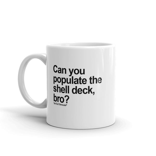 Funny Office Mug: Can you populate the shell deck, bro?