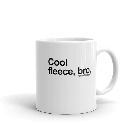 Funny office mug: Cool Fleece Bro Mug