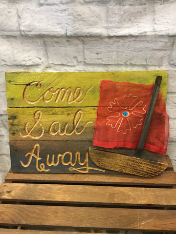 Come Sail Away Sign