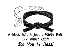 Black Belt is a White Belt that Never Quits Card