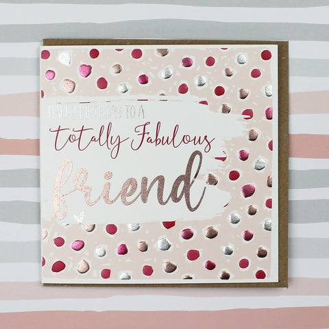 Totally Fabulous Friend Birthday Card (BS01)