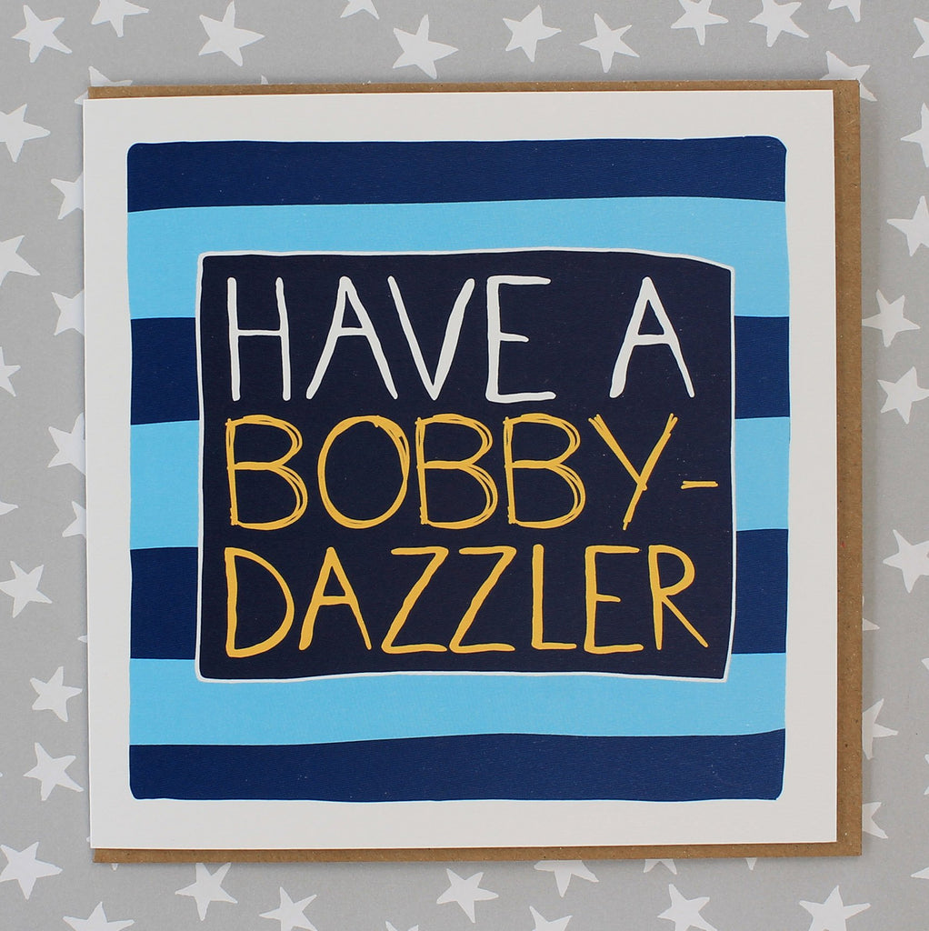 Male Birthday - Have a Bobby-Dazzler (IR10)