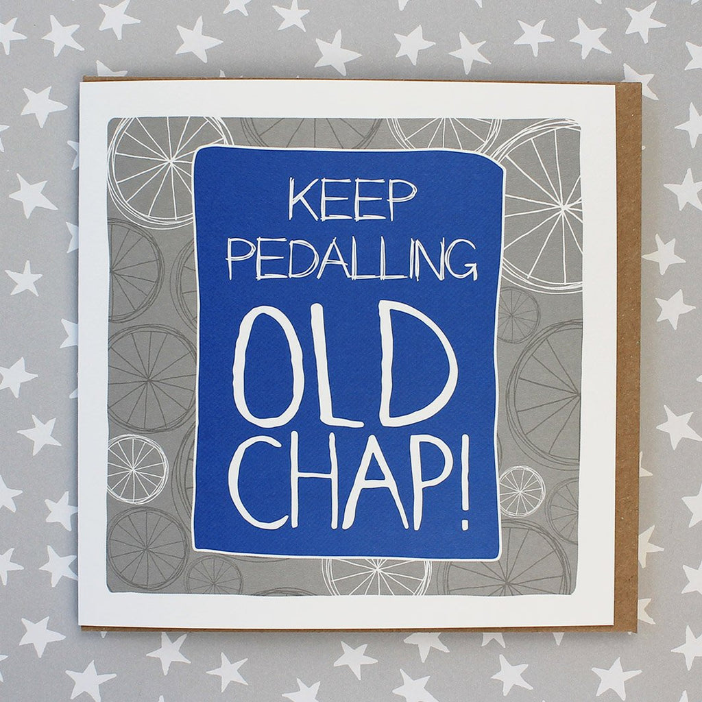 Keep Pedalling Old Chap (IR50)