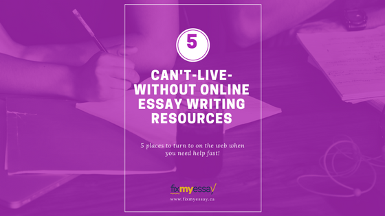 5 Can't-Live-Without Online Essay Writing Resources