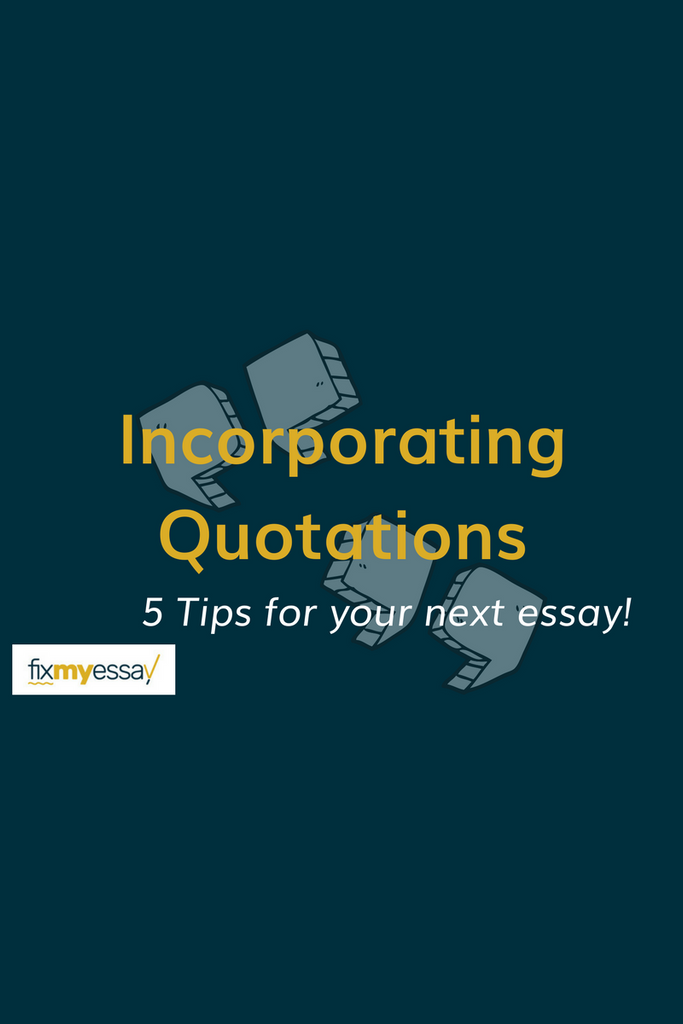 How to Incorporate Quotations Into An Essay