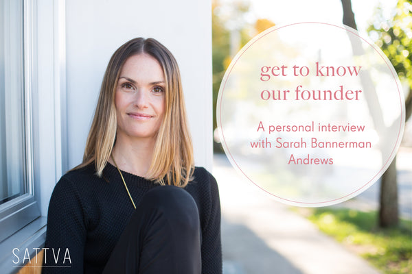 A personal interview with Sarah Bannerman Andrews. Founder of Sattva Boutique. Celebrating 3 Years in Business. Halifax, Nova Scotia