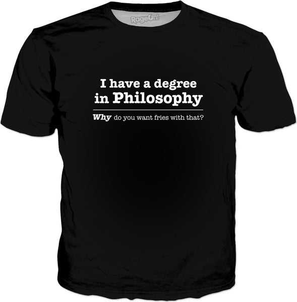 I Have A Degree In Philosophy