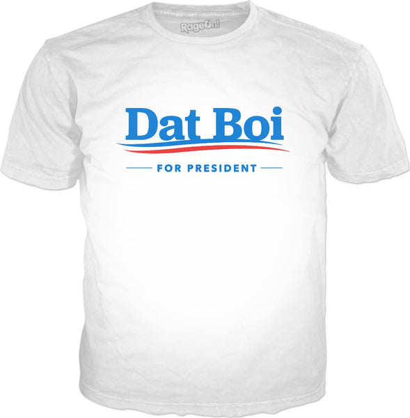 Dat Boi For President T-Shirt