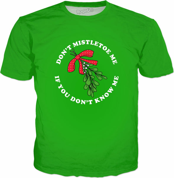 Don't Mistletoe Me If You Don't Know Me T-Shirt - Christmas
