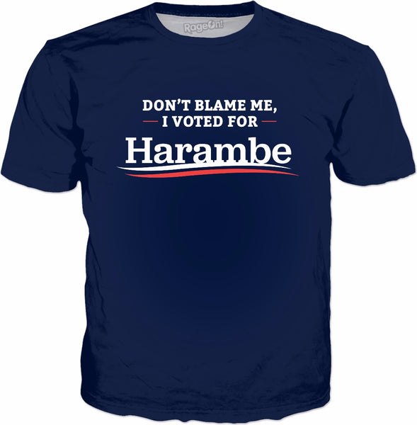 Don't Blame Me I Voted For Harambe T-Shirt - Funny Harambe
