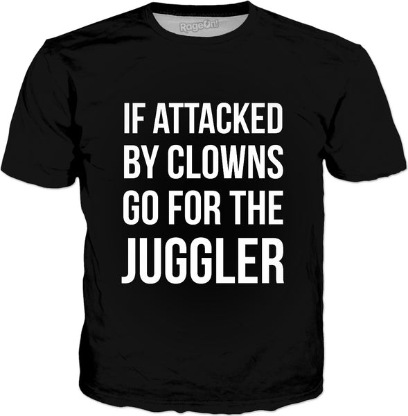 If Attacked By Clowns Go For The Juggler T-Shirt