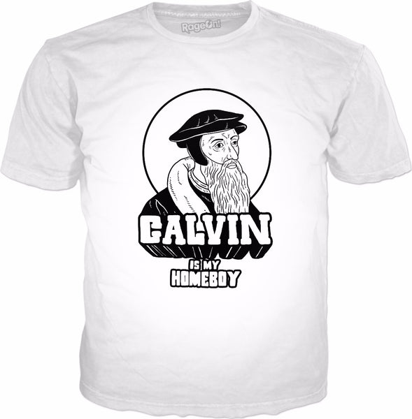 Calvin Is My Homeboy T-Shirt - John Calvinist Reformed Meme