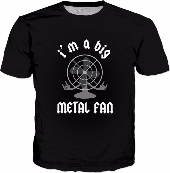 I'm A Big Metal Fan T-Shirt - Funny Metal Joke