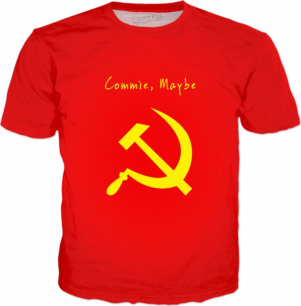 Commie Maybe T-Shirt - Funny Communism Socialism