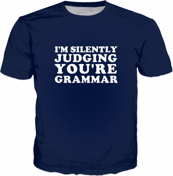 I'm Silently Judging You're Grammar T-Shirt - Funny Joke