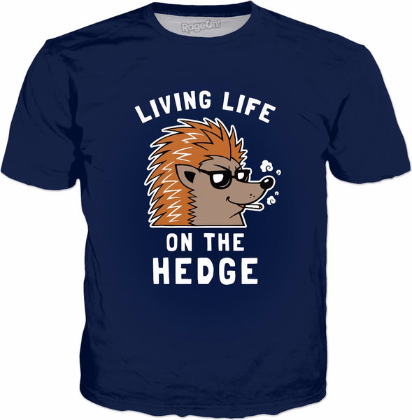 Living Life On The Hedge T-Shirt - Funny Hedgehog