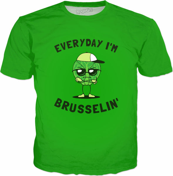 Everyday I'm Brusselin' T-Shirt - Brussel Sprouts Hustle