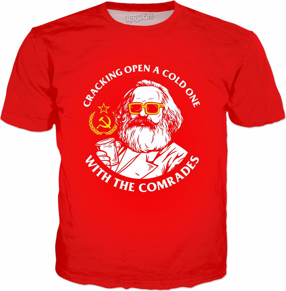Crack Open A Cold One With The Comrades T-Shirt - Karl Marx