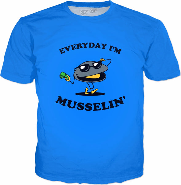 Everyday I'm Musselin' T-Shirt - Mussels Pun Hustle