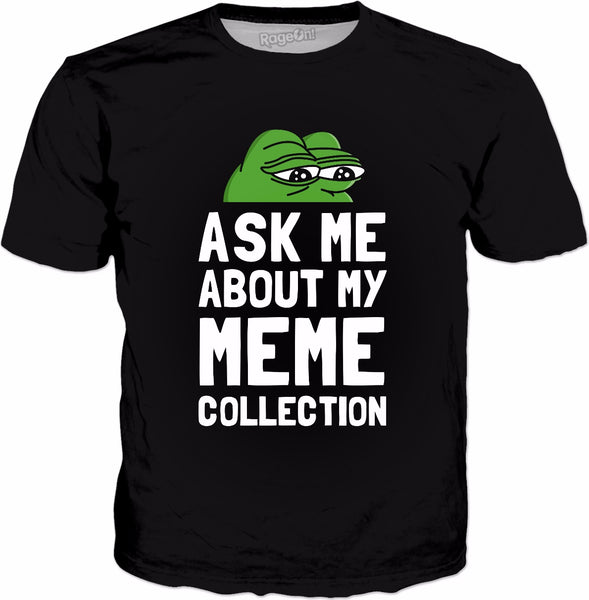 Ask Me About My Meme Collection T-Shirt - Pepe Frog