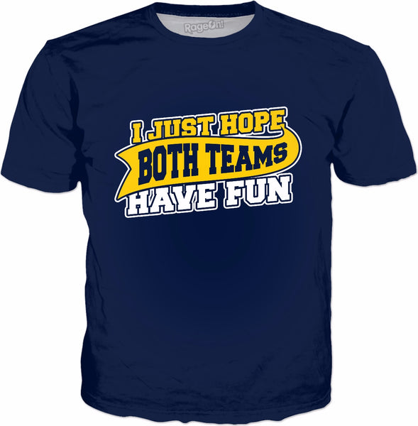 I Just Hope Both Teams Have Fun T-Shirt - Funny Sports Meme