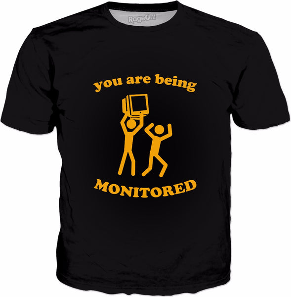 You Are Being Monitored T-Shirt - Funny Saying Surveillance